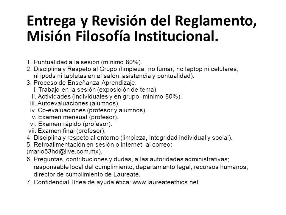 Entrega y Revisión del Reglamento, Misión Filosofía Institucional. 1. Puntualidad a la sesión (mínimo 80%). 2. Disciplina y Respeto al Grupo (limpieza