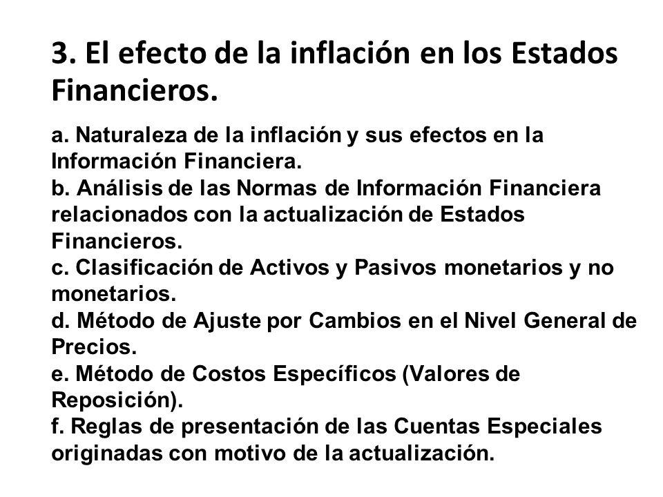 a. Naturaleza de la inflación y sus efectos en la Información Financiera. b. Análisis de las Normas de Información Financiera relacionados con la actu