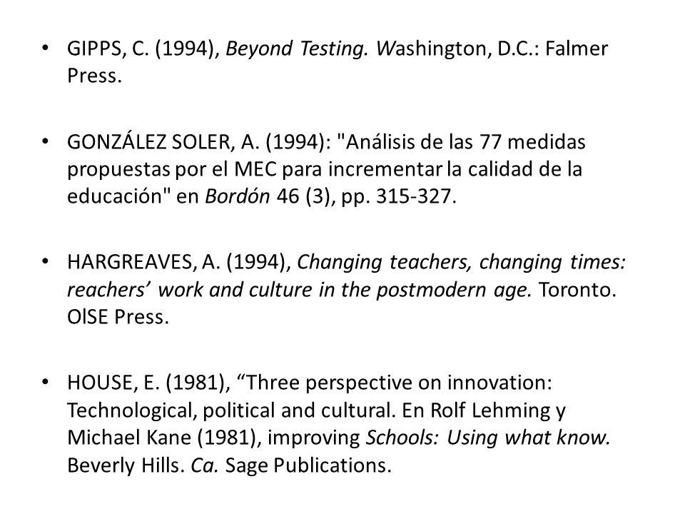 GIPPS, C.(1994), Beyond Testing. Washington, D.C.: Falmer Press.