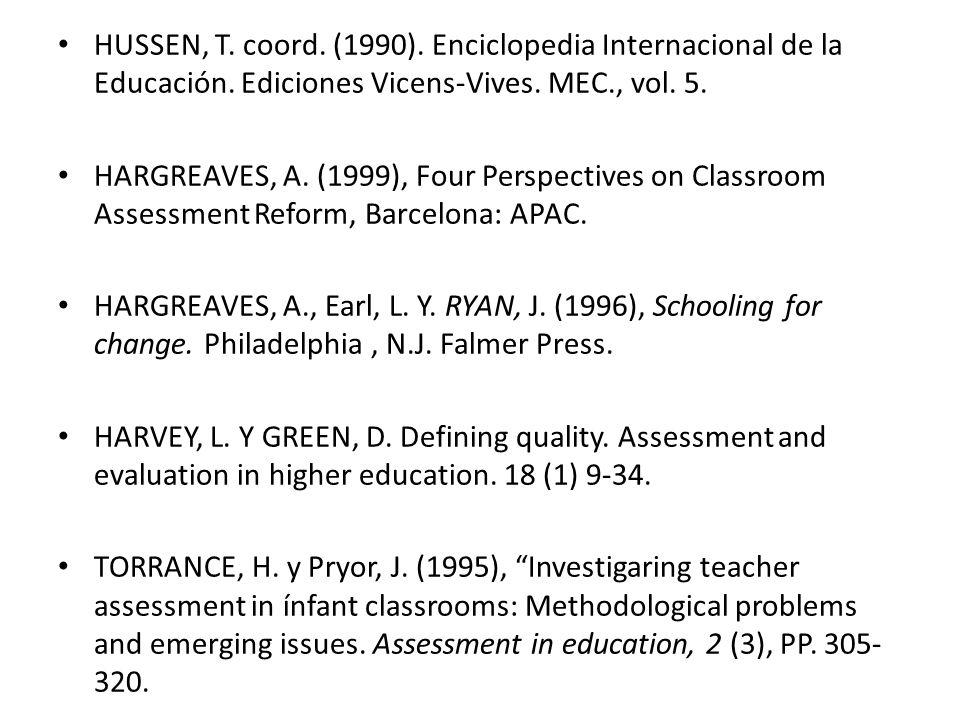 HUSSEN, T.coord. (1990). Enciclopedia Internacional de la Educación.