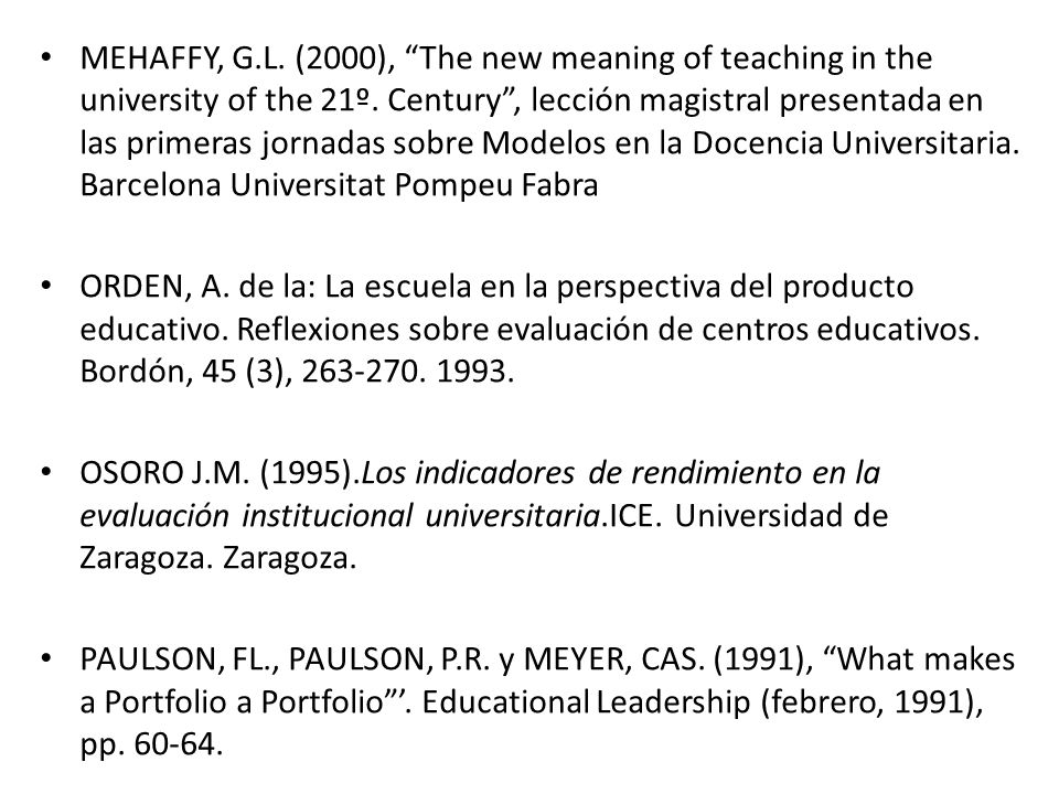 MEHAFFY, G.L. (2000), The new meaning of teaching in the university of the 21º. Century, lección magistral presentada en las primeras jornadas sobre M