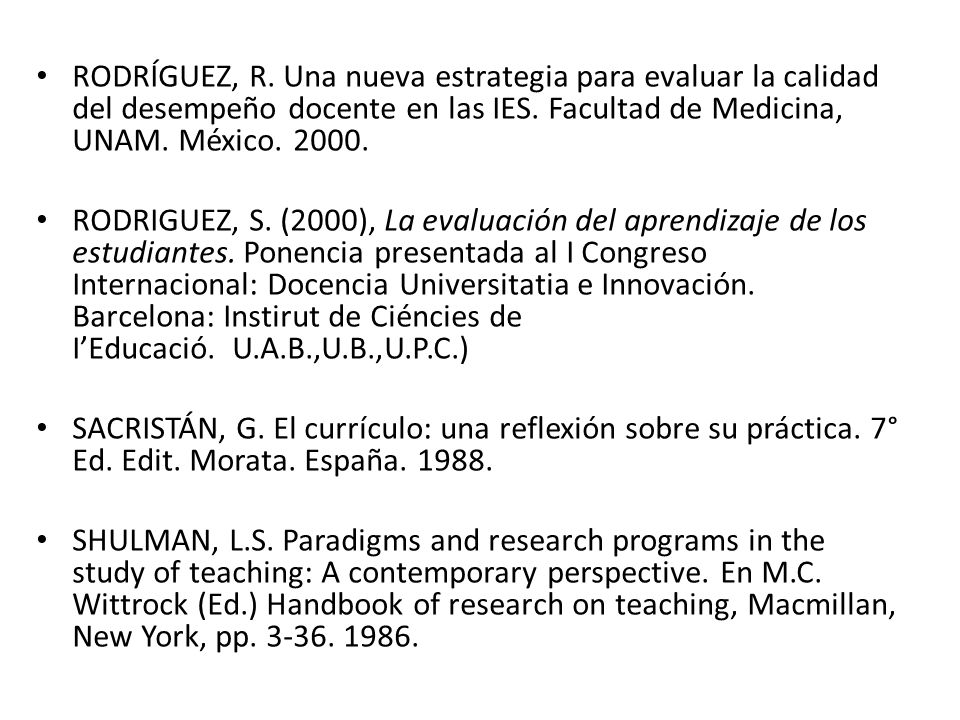 RODRÍGUEZ, R.Una nueva estrategia para evaluar la calidad del desempeño docente en las IES.