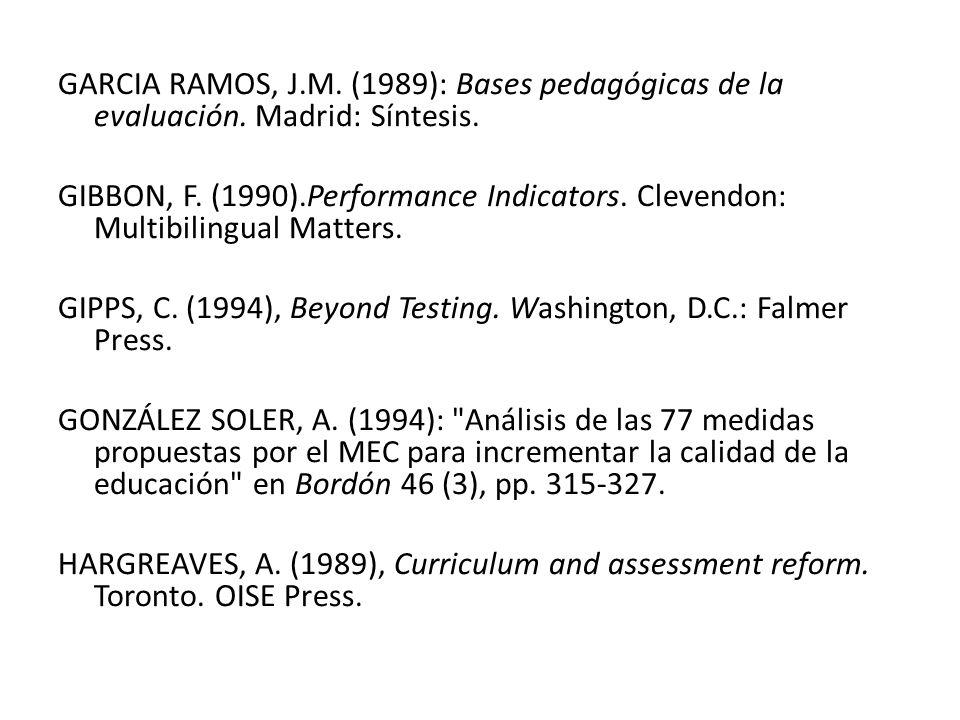 GARCIA RAMOS, J.M.(1989): Bases pedagógicas de la evaluación.