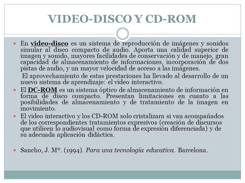 VIDEO-DISCO Y CD-ROM En video-disco es un sistema de reproducción de imágenes y sonidos simular al disco compacto de audio. Aporta una calidad superio