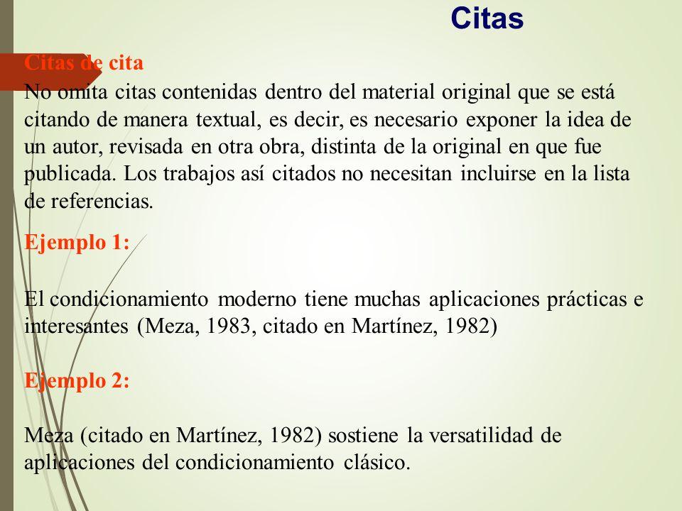 Citas de cita No omita citas contenidas dentro del material original que se está citando de manera textual, es decir, es necesario exponer la idea de