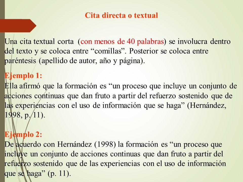 Cita directa o textual Una cita textual corta (con menos de 40 palabras) se involucra dentro del texto y se coloca entre comillas.