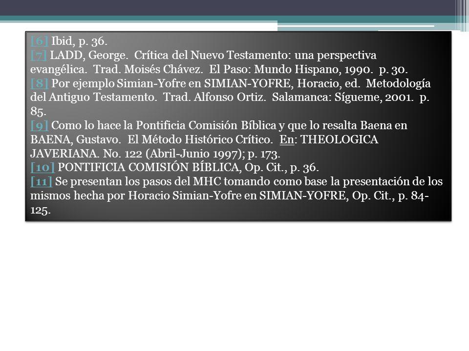 [6][6] Ibid, p. 36. [7][7] LADD, George. Crítica del Nuevo Testamento: una perspectiva evangélica. Trad. Moisés Chávez. El Paso: Mundo Hispano, 1990.