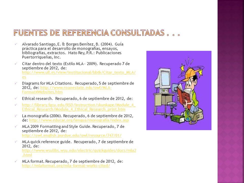 Alvarado Santiago, E. & Borges Benítez, B. (2004). Guía práctica para el desarrollo de monografías, ensayos, bibliografías, extractos. Hato Rey, P.R.:
