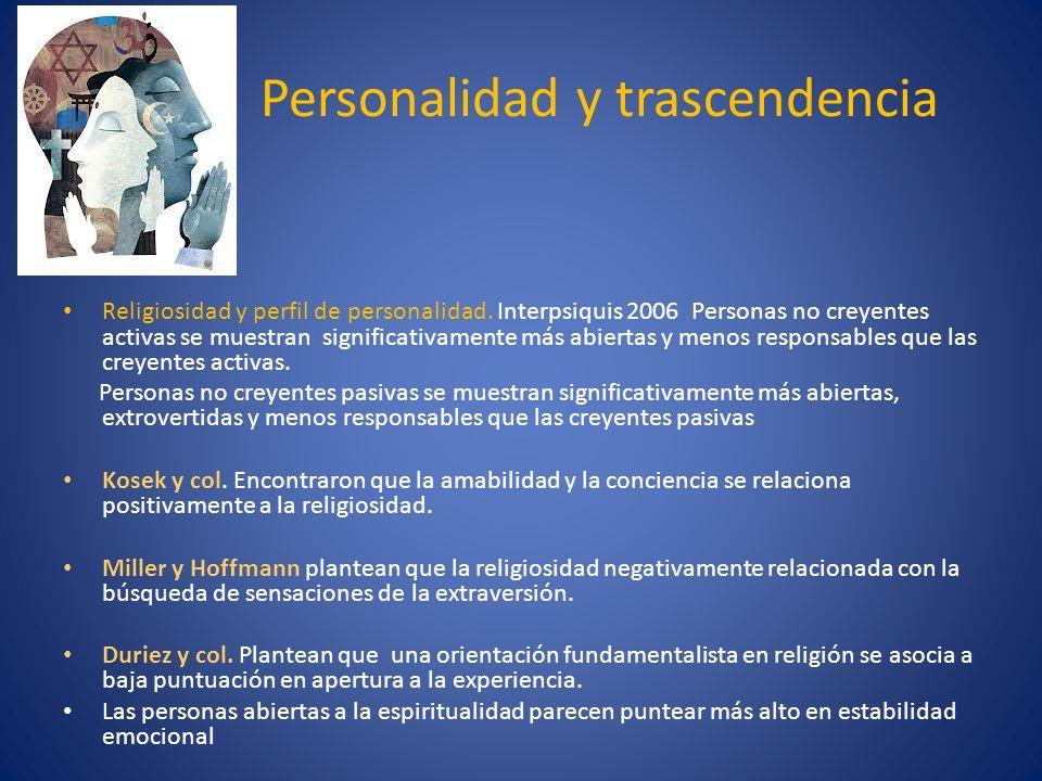 Personalidad y trascendencia Religiosidad y perfil de personalidad. Interpsiquis 2006 Personas no creyentes activas se muestran significativamente más