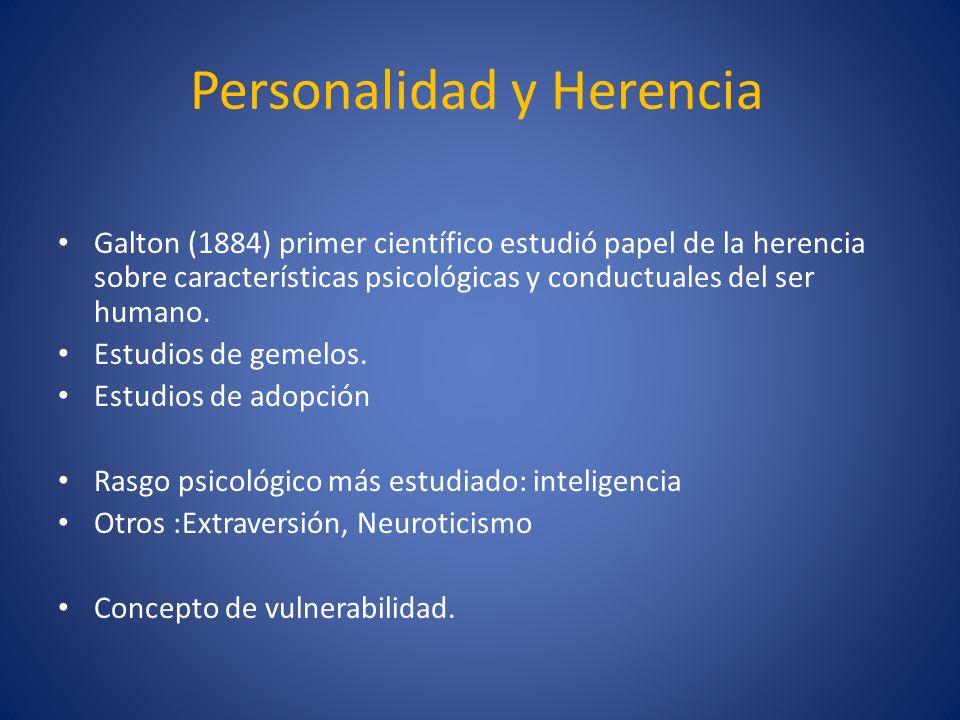 Personalidad y Herencia Galton (1884) primer científico estudió papel de la herencia sobre características psicológicas y conductuales del ser humano.