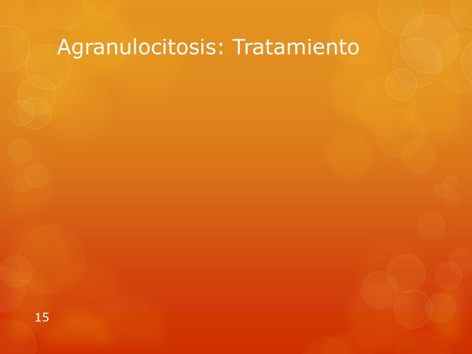 Agranulocitosis: Tratamiento 15