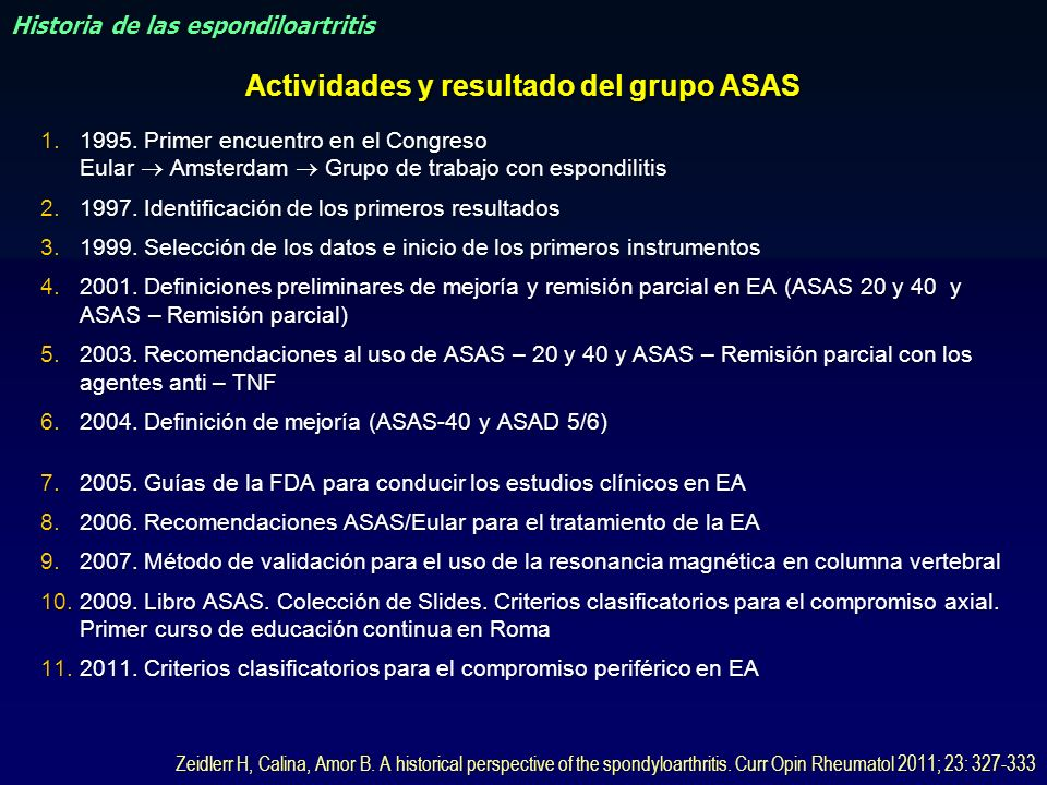 Actividades y resultado del grupo ASAS 1.1995. Primer encuentro en el Congreso Eular Amsterdam Grupo de trabajo con espondilitis 2.1997. Identificació