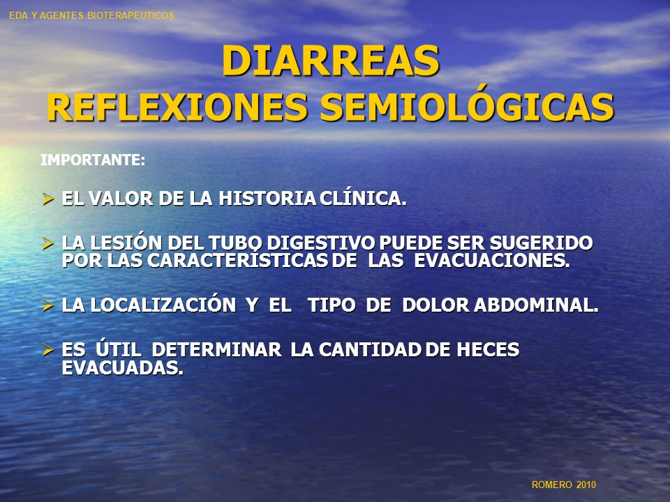 TIPOS DE DIARREAS TIPOS DE DIARREAS EDA Y AGENTES BIOTERAPEUTICOS ROMERO 2010