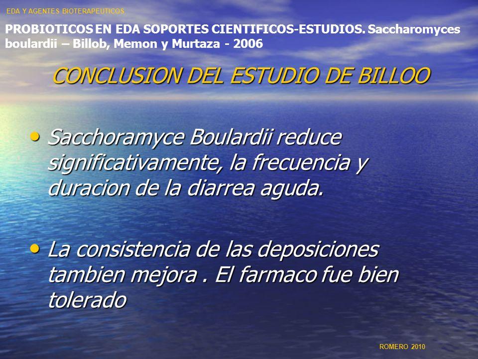 PROBIOTICOS EN EDA SOPORTES CIENTIFICOS-ESTUDIOS. Saccharomyces boulardii – Billob, Memon y Murtaza - 2006 CONCLUSION DEL ESTUDIO DE BILLOO Sacchoramy