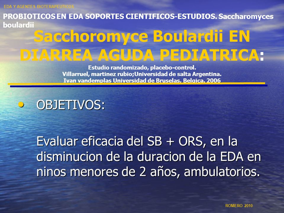 Sacchoromyce Boulardii EN DIARREA AGUDA PEDIATRICA: Estudio randomizado, placebo-control. Villarruel, martinez rubio;Universidad de salta Argentina. I