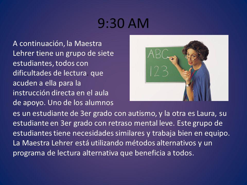 9:30 AM A continuación, la Maestra Lehrer tiene un grupo de siete estudiantes, todos con dificultades de lectura. que acuden a ella para la instrucció