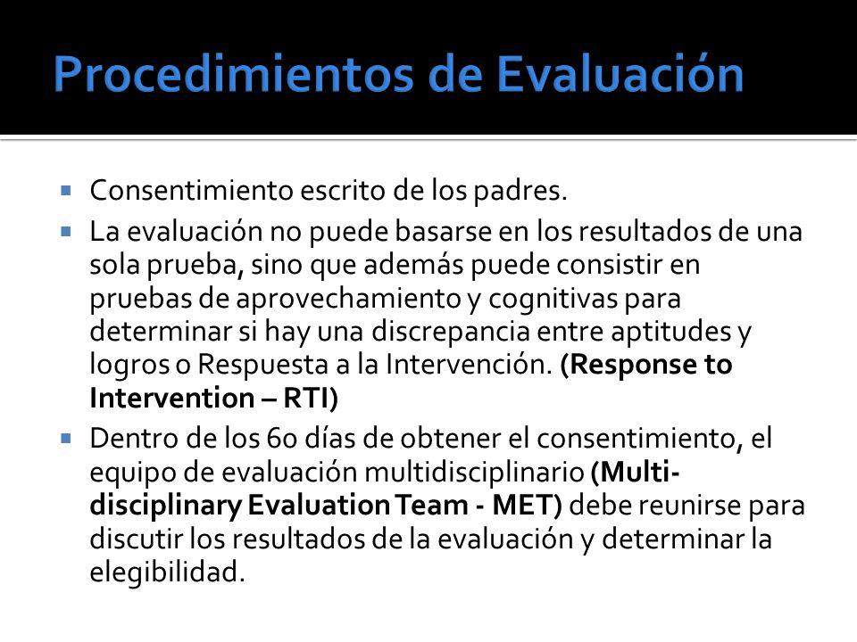 Consentimiento escrito de los padres. La evaluación no puede basarse en los resultados de una sola prueba, sino que además puede consistir en pruebas