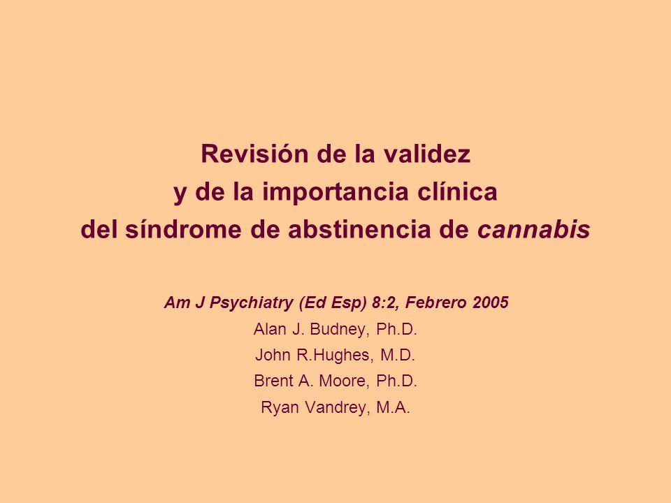 Estudios mediante cuestionarios Entrevistas estructuradas de la muestra del Collaborative Study of the Genetics of Alcoholism indicaron que: –16% individuos consumidores regulares de Cannabis (>21 veces/año) refería antecedentes de abstinencia de Cannabis, al menos, dos del total de siete síntomas de abstinencia a lo largo de la vida.