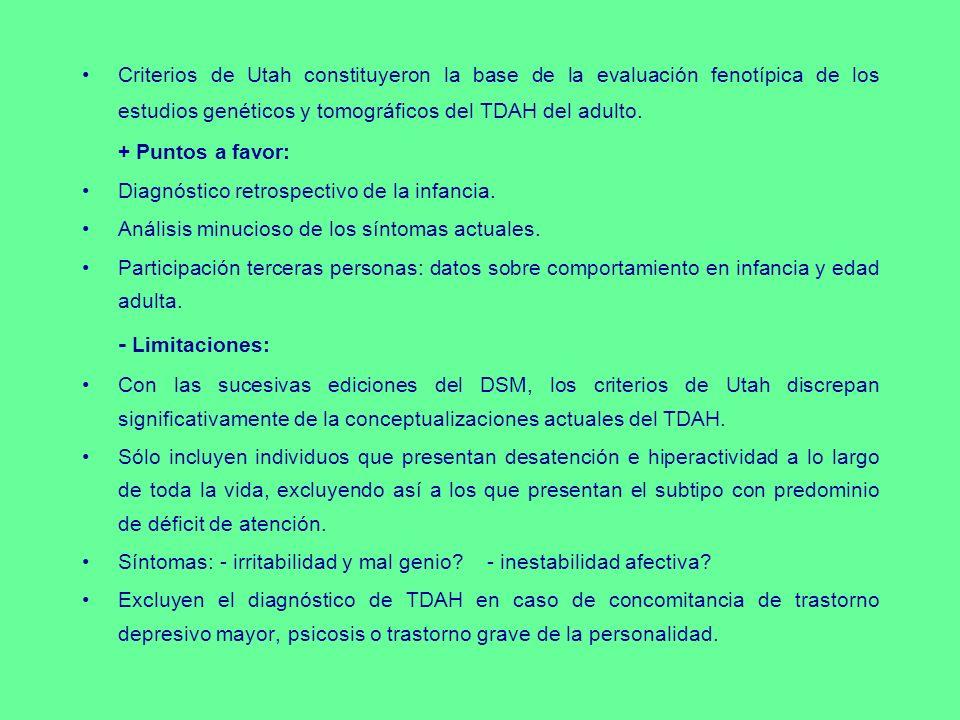 CRITERIOS DEL DSM El diagnóstico del TDAH del adulto también está supeditado al diagnóstico retrospectivo del TDAH pediátrico.