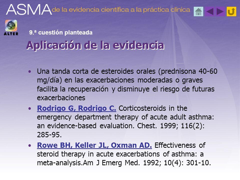 Una tanda corta de esteroides orales (prednisona 40-60 mg/día) en las exacerbaciones moderadas o graves facilita la recuperación y disminuye el riesgo