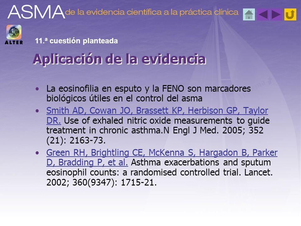 La eosinofilia en esputo y la FENO son marcadores biológicos útiles en el control del asma Smith AD, Cowan JO, Brassett KP, Herbison GP, Taylor DR. Us