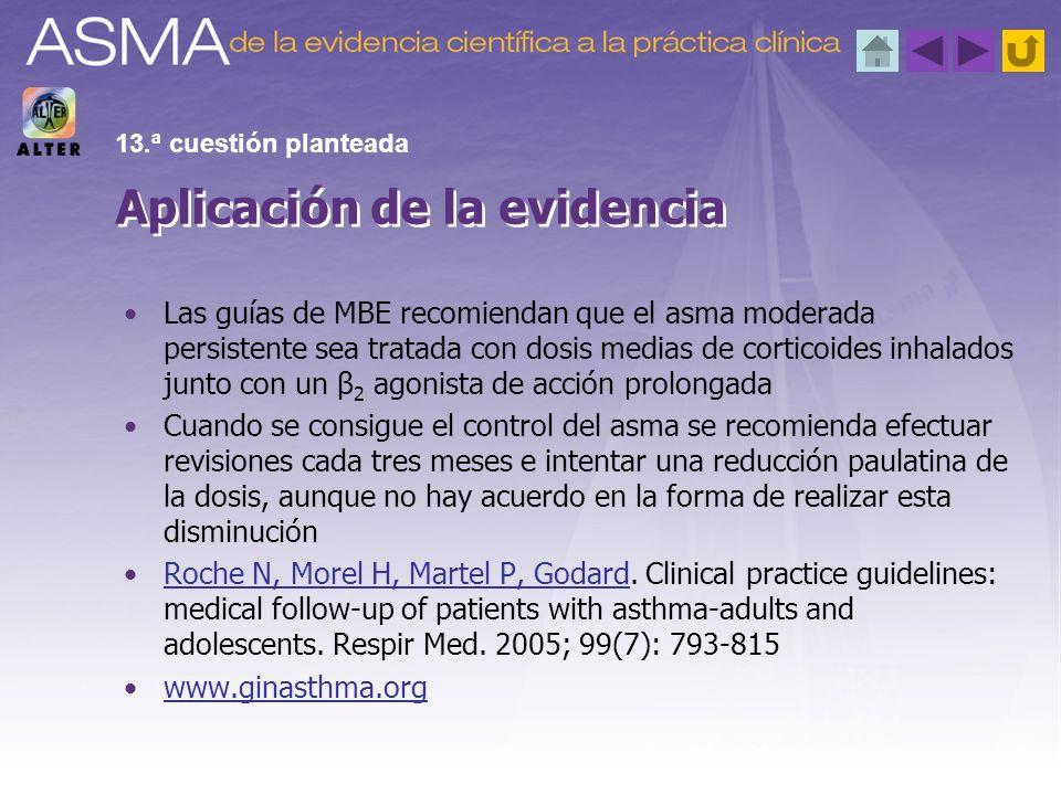 Las guías de MBE recomiendan que el asma moderada persistente sea tratada con dosis medias de corticoides inhalados junto con un β 2 agonista de acció