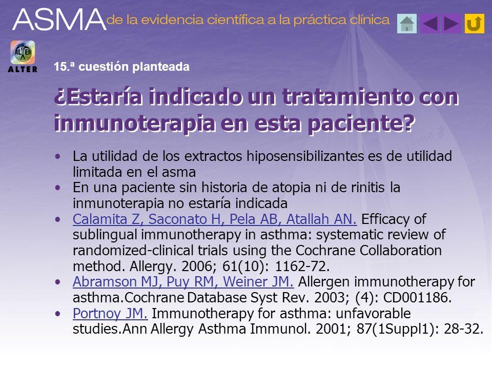 La utilidad de los extractos hiposensibilizantes es de utilidad limitada en el asma En una paciente sin historia de atopia ni de rinitis la inmunotera