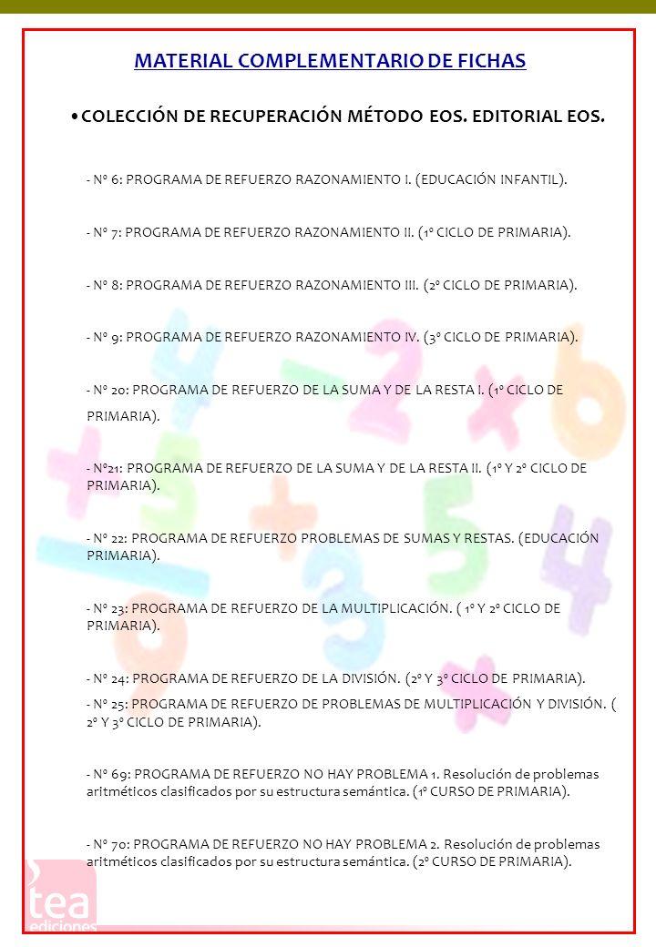 COLECCIÓN DE RECUPERACIÓN MÉTODO EOS. EDITORIAL EOS. - Nº 6: PROGRAMA DE REFUERZO RAZONAMIENTO I. (EDUCACIÓN INFANTIL). - Nº 7: PROGRAMA DE REFUERZO R