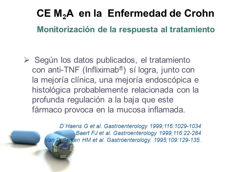 Según los datos publicados, el tratamiento con anti-TNF (Infliximab ® ) sí logra, junto con la mejoría clínica, una mejoría endoscópica e histológica