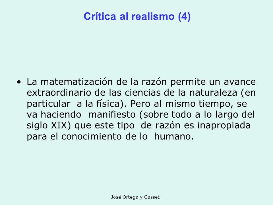 José Ortega y Gasset Crítica al realismo (4) La matematización de la razón permite un avance extraordinario de las ciencias de la naturaleza (en parti