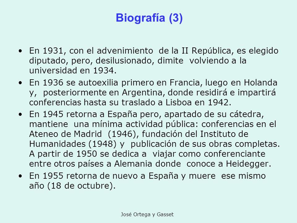 José Ortega y Gasset Biografía (3) En 1931, con el advenimiento de la II Rep ú blica, es elegido diputado, pero, desilusionado, dimite volviendo a la