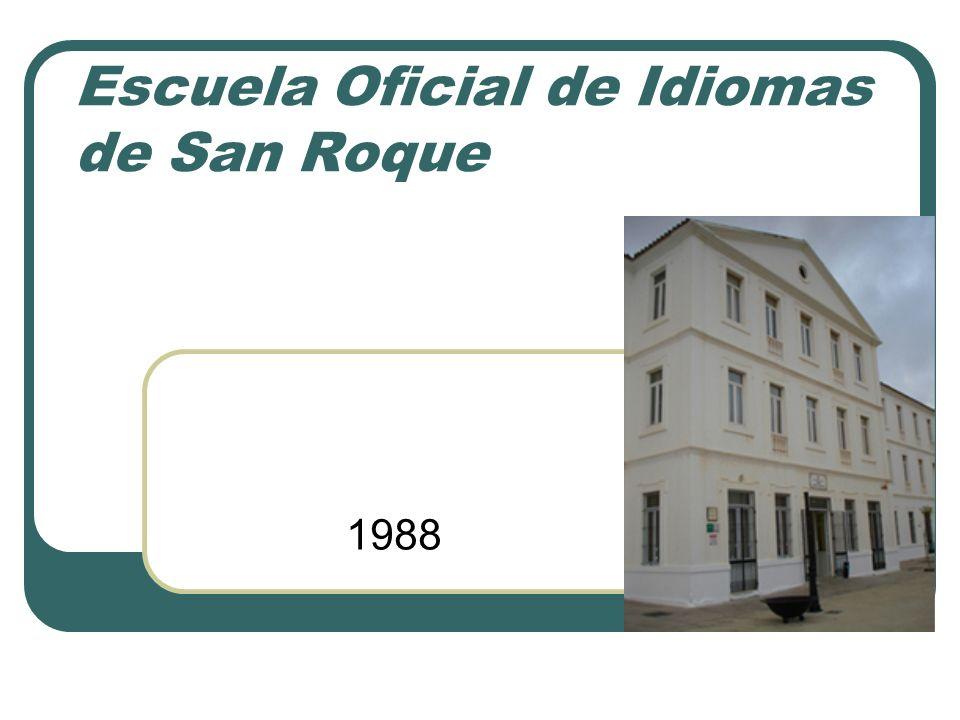Horario de atención al alumnado Secretaría Jefatura de estudios Dirección L-V 10h-13h X 17h-19h L 18h30-20h J 12h-13h L 16h-18h X 12h-13h Escuela Oficial de Idiomas de San Roque