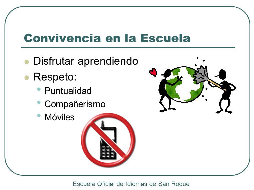 Convivencia en la Escuela Disfrutar aprendiendo Respeto: Puntualidad Compañerismo Móviles Escuela Oficial de Idiomas de San Roque