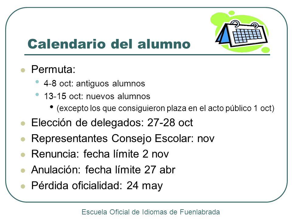 Calendario del alumno Permuta: 4-8 oct: antiguos alumnos 13-15 oct: nuevos alumnos (excepto los que consiguieron plaza en el acto público 1 oct) Elecc
