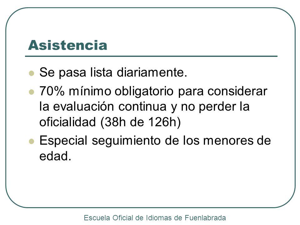 Asistencia Se pasa lista diariamente. 70% mínimo obligatorio para considerar la evaluación continua y no perder la oficialidad (38h de 126h) Especial
