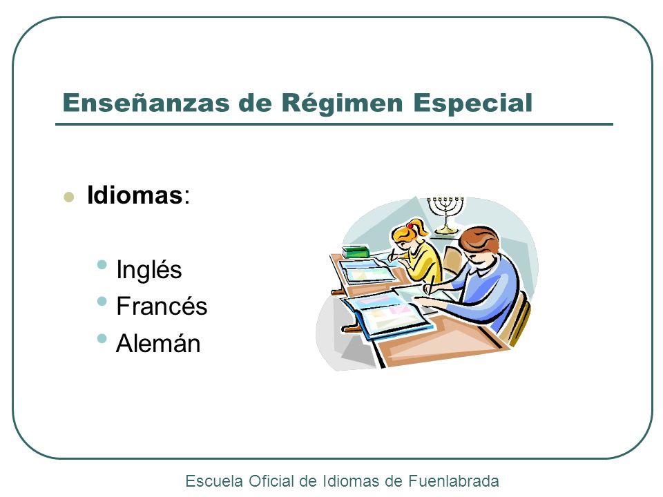 Enseñanzas de Régimen Especial Idiomas: Inglés Francés Alemán Escuela Oficial de Idiomas de Fuenlabrada