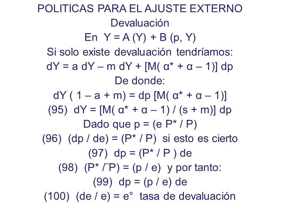 (94) (dp/dY) B=0 = [m / M( α* + α – 1)] > 0 Si se cumple la condición M/L un aumento en el ingreso siempre generar una ganancia de paridad y mejora el