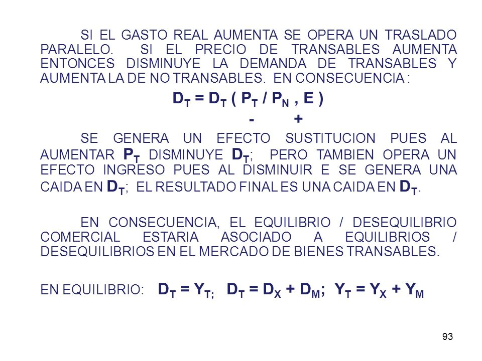 EN EQUILIBRIO HEMOS DE ACEPTAR QUE : E = P N D N + P T D T E = (E / P N ) = D N + (P T / D N ) D T D N = (E / P N ) - (P T / P N ) D T D N = E - (P T