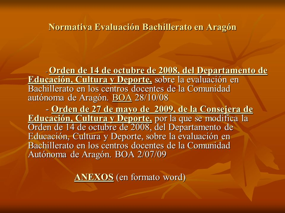 Normativa Evaluación Bachillerato en Aragón - Orden de 14 de octubre de 2008, del Departamento de Educación, Cultura y Deporte, sobre la evaluación en