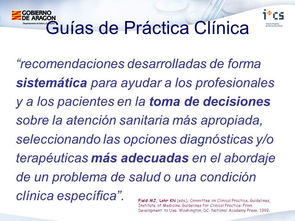 Guías de Práctica Clínica recomendaciones desarrolladas de forma sistemática para ayudar a los profesionales y a los pacientes en la toma de decisiones sobre la atención sanitaria más apropiada, seleccionando las opciones diagnósticas y/o terapéuticas más adecuadas en el abordaje de un problema de salud o una condición clínica específica.