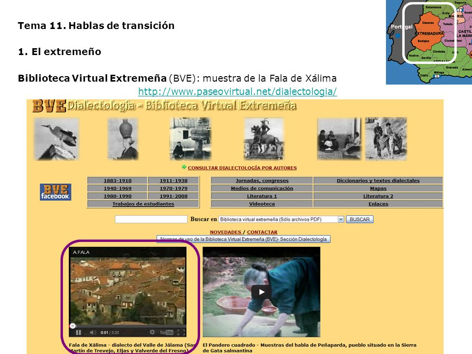 Tema 11. Hablas de transición 1.El extremeño Biblioteca Virtual Extremeña (BVE): muestra de la Fala de Xálima http://www.paseovirtual.net/dialectologi