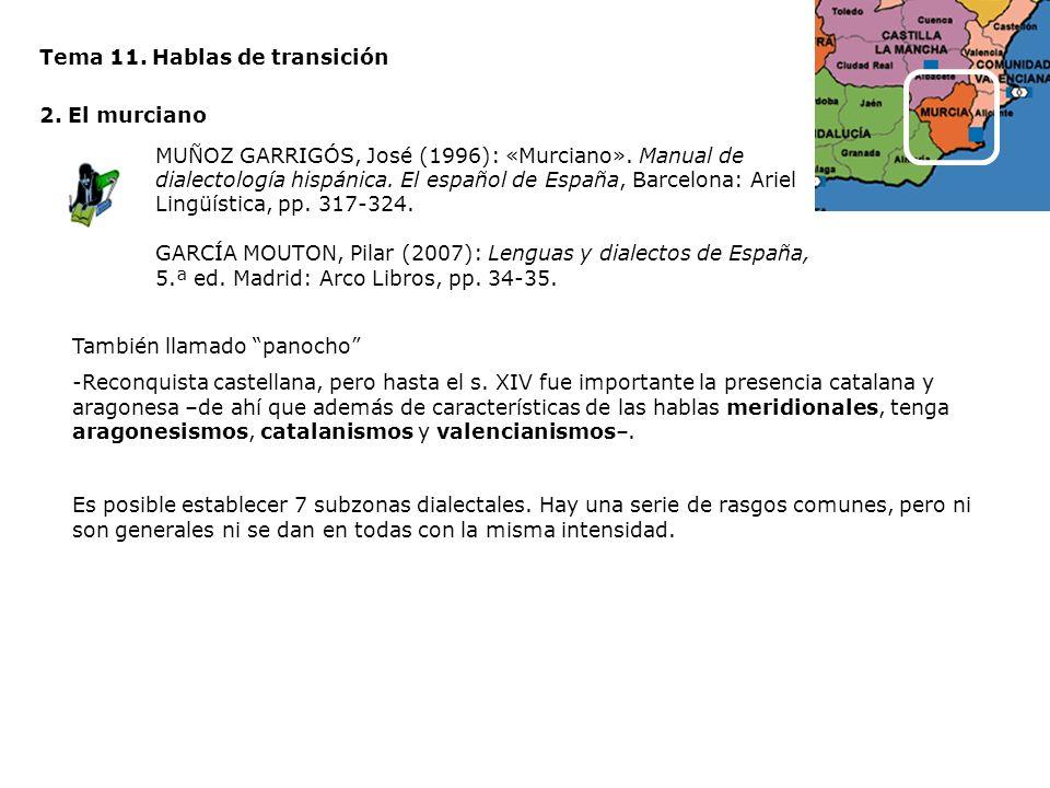 Tema 11. Hablas de transición 2. El murciano MUÑOZ GARRIGÓS, José (1996): «Murciano». Manual de dialectología hispánica. El español de España, Barcelo