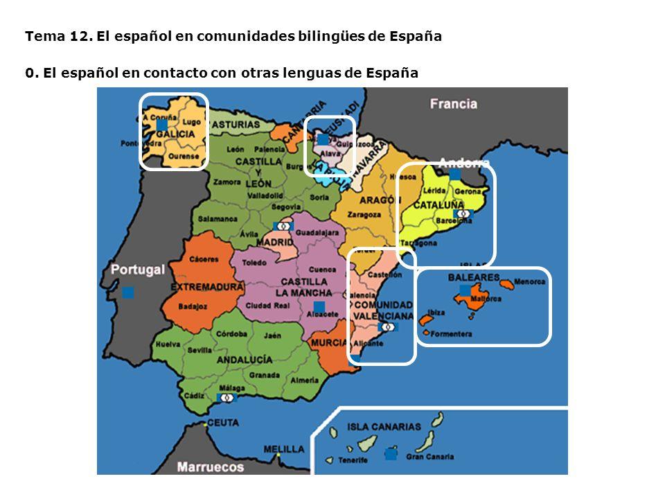 Tema 12. El español en comunidades bilingües de España 0. El español en contacto con otras lenguas de España