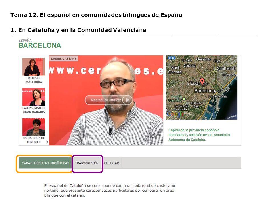 Tema 12. El español en comunidades bilingües de España 1.En Cataluña y en la Comunidad Valenciana