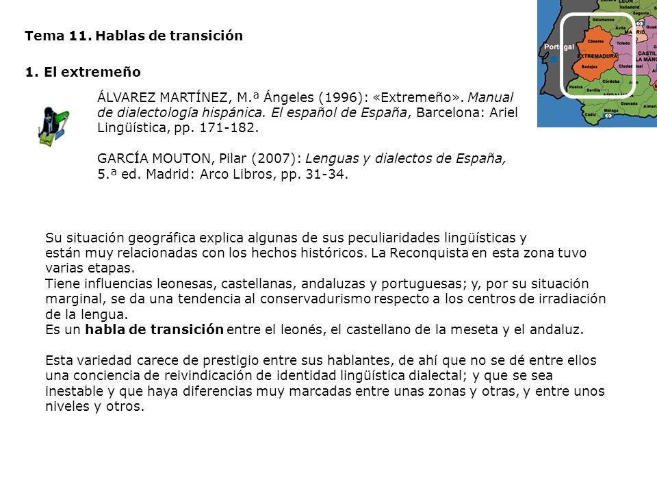 Tema 11. Hablas de transición 1.El extremeño ÁLVAREZ MARTÍNEZ, M.ª Ángeles (1996): «Extremeño». Manual de dialectología hispánica. El español de Españ