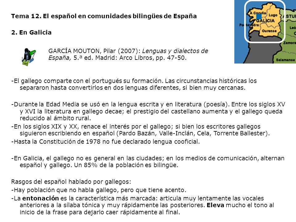 Tema 12. El español en comunidades bilingües de España 2. En Galicia -El gallego comparte con el portugués su formación. Las circunstancias históricas