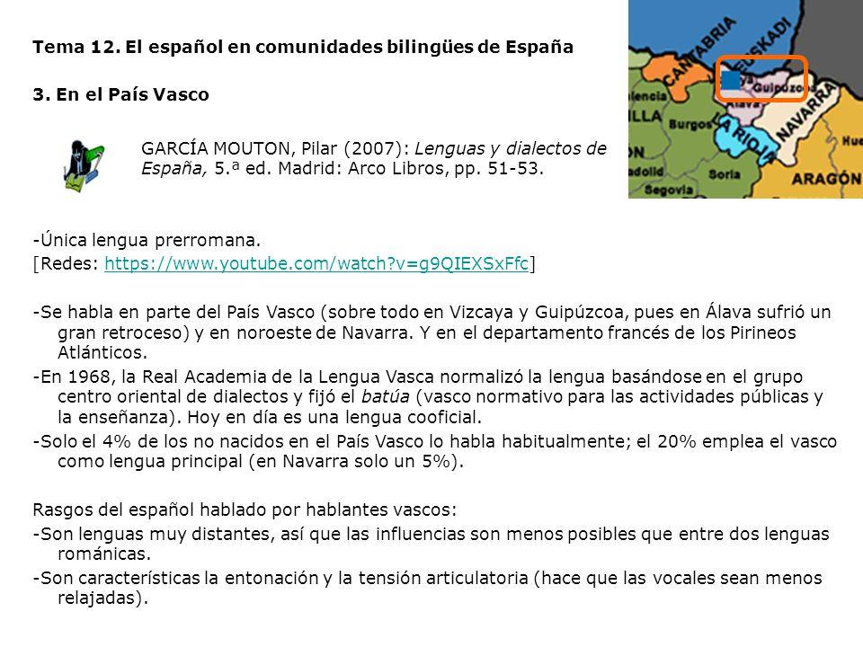 Tema 12. El español en comunidades bilingües de España 3. En el País Vasco -Única lengua prerromana. [Redes: https://www.youtube.com/watch?v=g9QIEXSxF