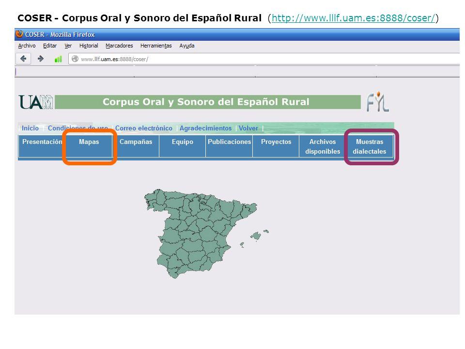 COSER - Corpus Oral y Sonoro del Español Rural (http://www.lllf.uam.es:8888/coser/)http://www.lllf.uam.es:8888/coser/