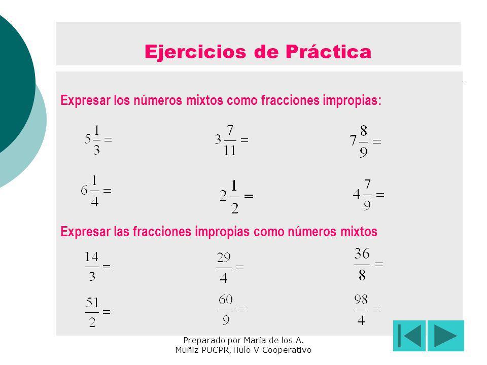 Ejercicios de Práctica Expresar los números mixtos como fracciones impropias: Expresar las fracciones impropias como números mixtos