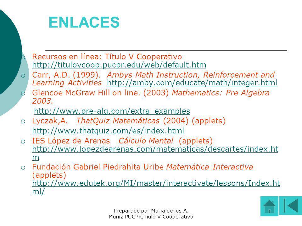 Preparado por María de los A. Muñiz PUCPR,Tíulo V Cooperativo ENLACES Recursos en línea: Título V Cooperativo http://titulovcoop.pucpr.edu/web/default